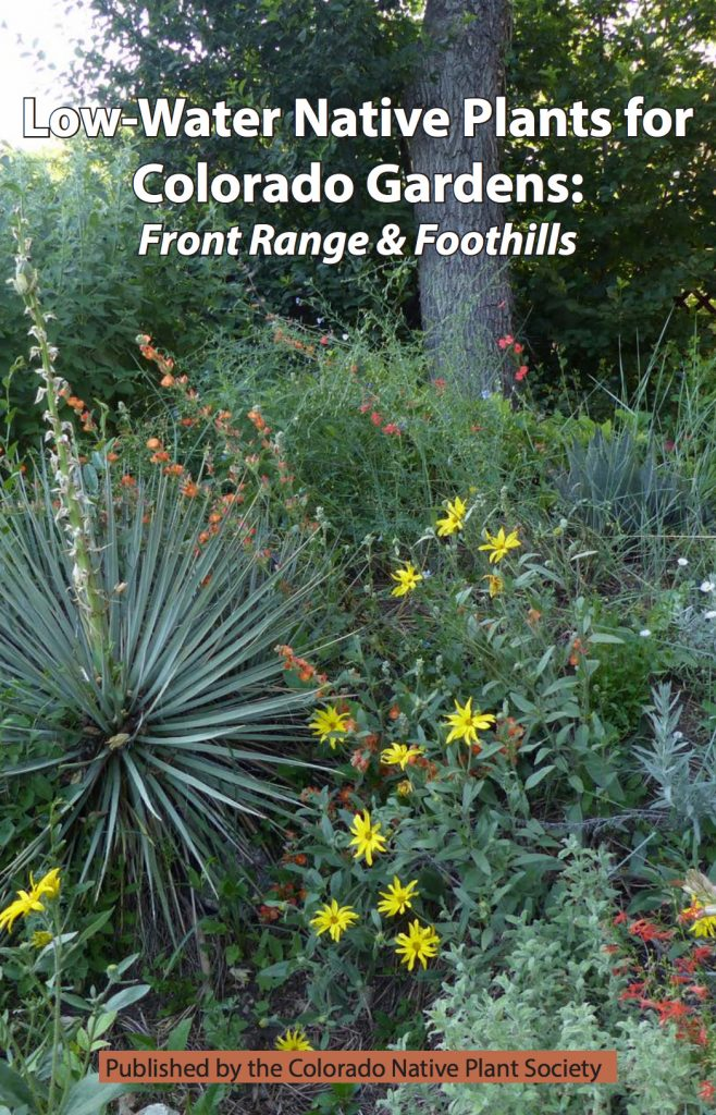 Low-Water Native Plants for Colorado Gardens: Front Range & Foothills published by the  Colorado Native Plant Society